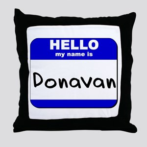 hello my name is donavan  Throw Pillow