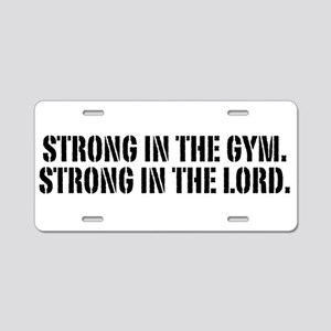 Strong in the gym Aluminum License Plate