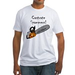 Castrate Spammers Fitted T-Shirt
