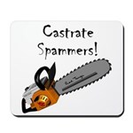 Castrate Spammers Mousepad