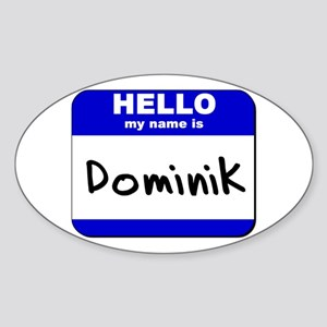 hello my name is dominik Oval Sticker