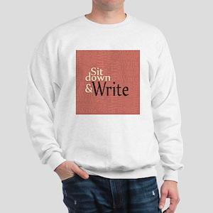 Sit Down Write Sweatshirt