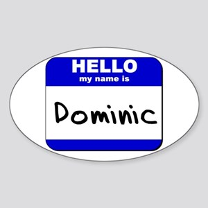 hello my name is dominic Oval Sticker