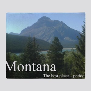 Montana the best place... period Throw Blanket