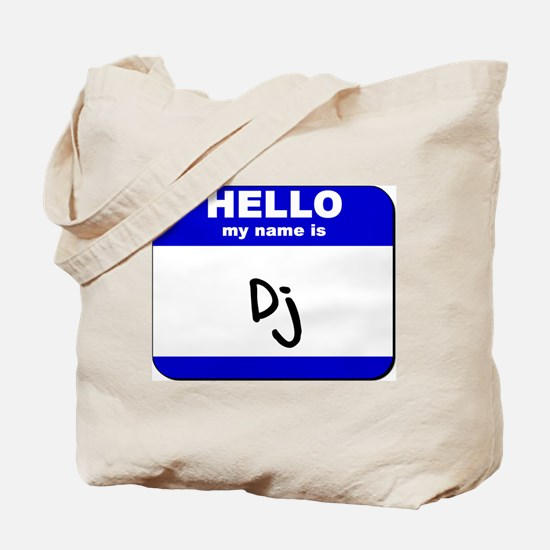 hello my name is dj Tote Bag
