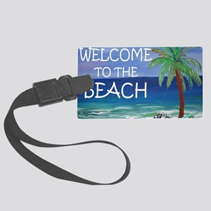 Welcome to the beach Large Luggage Tag