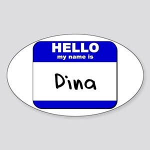 hello my name is dina Oval Sticker
