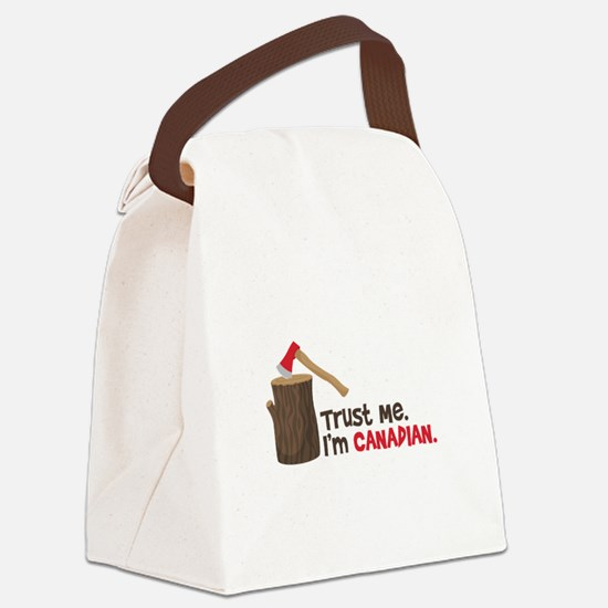 Trust Me. Im CANADIAN. Canvas Lunch Bag