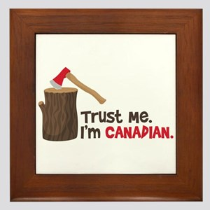 Trust Me. Im CANADIAN. Framed Tile