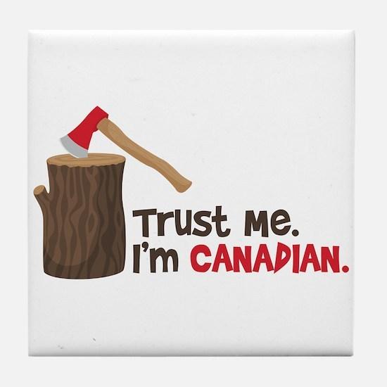 Trust Me. Im CANADIAN. Tile Coaster