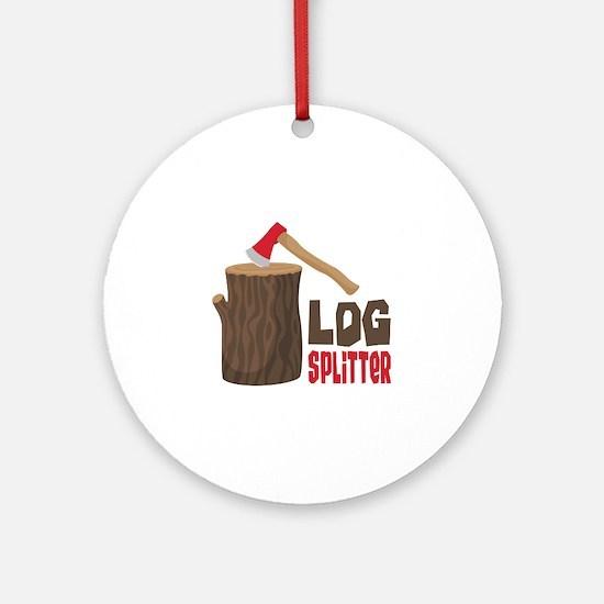 LOG SPLiTTeR Ornament (Round)