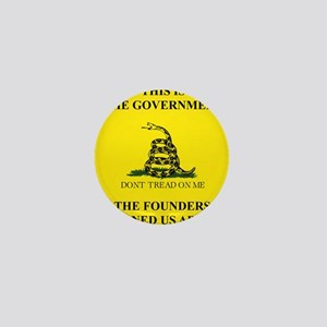 THIS IS THE GOVERNMENT THE FOUNDERS WA Mini Button