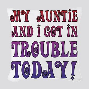 My Auntie and I got in trouble Woven Throw Pillow