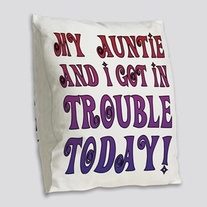 My Auntie and I got in trouble Burlap Throw Pillow