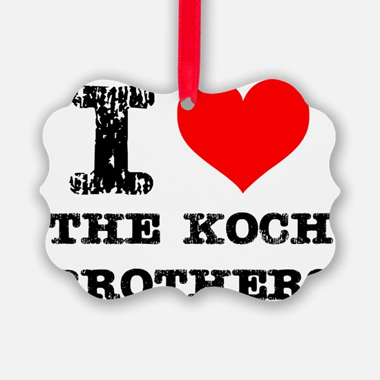 I Love The Koch Brothers Ornament