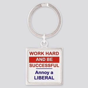 WORK HARD AND BE SUCCESSFUL ANNOY  Square Keychain