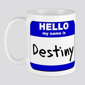 hello my name is destiny  Mug