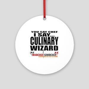 I am a Culinary Wizard Round Ornament