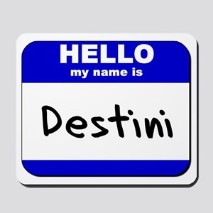 hello my name is destini  Mousepad