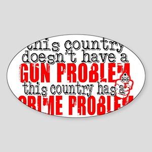 crime problem Sticker (Oval)