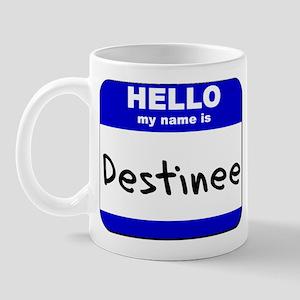 hello my name is destinee  Mug