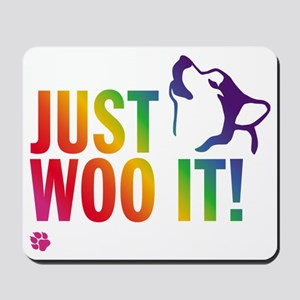 JUST WOO IT! Mousepad