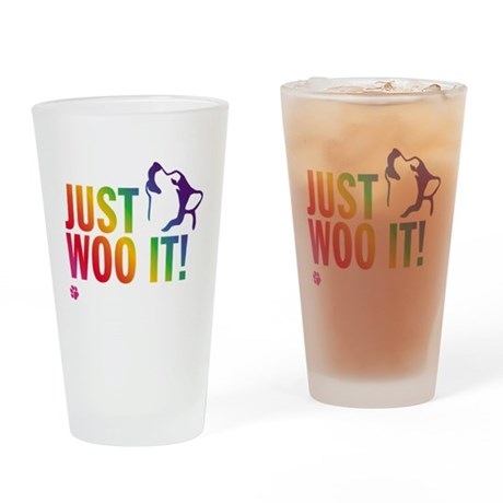 JUST WOO IT! Drinking Glass