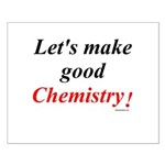 Good Chemistry Small Poster