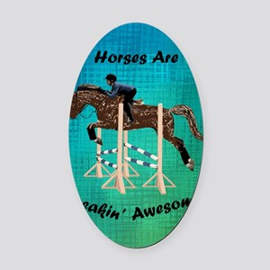 Horses Are Freakin' Awesome Oval Car Magnet