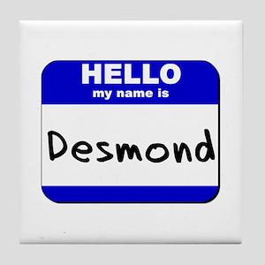 hello my name is desmond  Tile Coaster