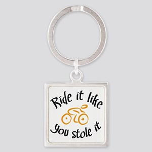 Ride it like you stole it Square Keychain