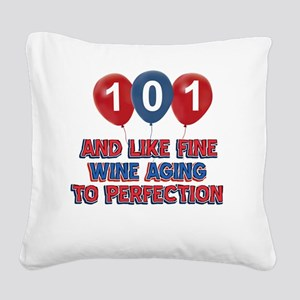 101st year birthday designs Square Canvas Pillow