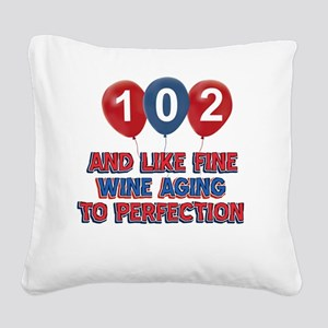 102nd birthday designs Square Canvas Pillow