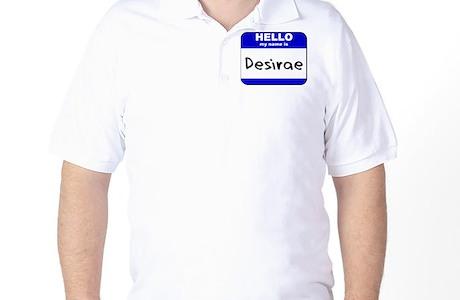 Hello My Name Is Desirae Golf Shirt