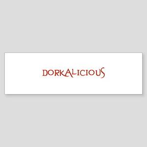 DORKALICIOUS Bumper Sticker