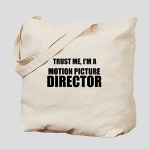 Trust Me, Im A Motion Picture Director Tote Bag