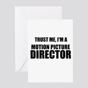 Trust Me, Im A Motion Picture Director Greeting Ca