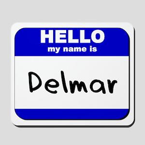 hello my name is delmar  Mousepad