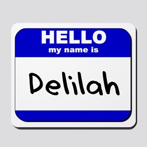 hello my name is delilah  Mousepad