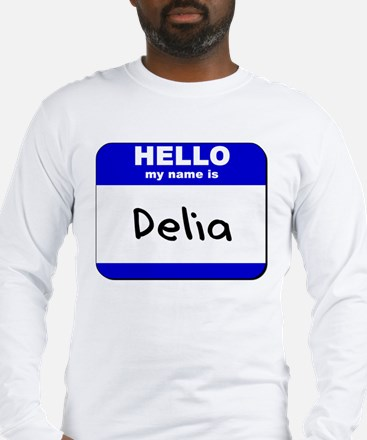 hello my name is delia Long Sleeve T-Shirt