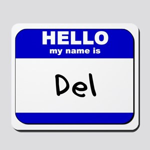 hello my name is del  Mousepad