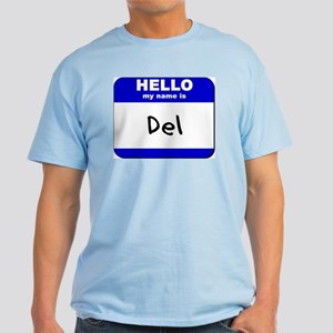 hello my name is del Light T-Shirt