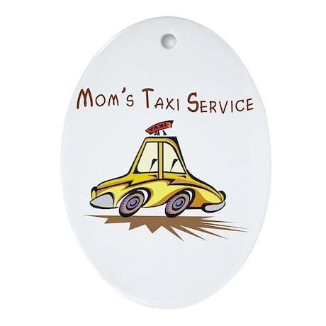 Mom's Taxi Service Oval Ornament