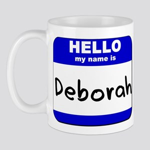hello my name is deborah  Mug