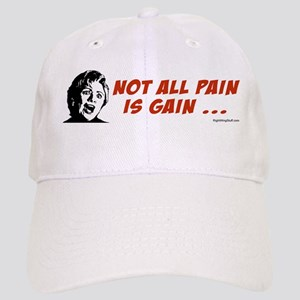 Not all Pain is Gain Cap