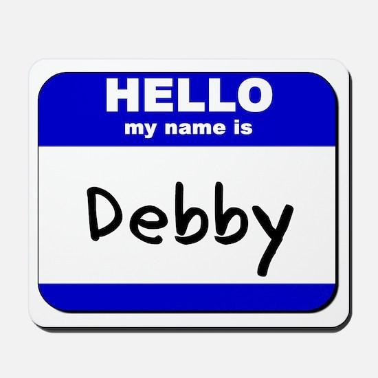 hello my name is debby  Mousepad