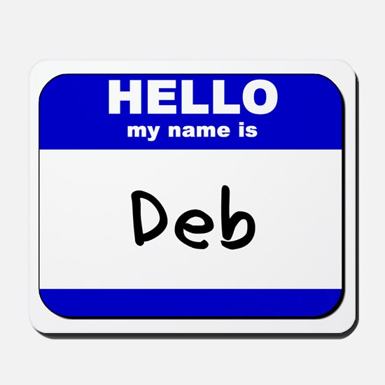 hello my name is deb  Mousepad