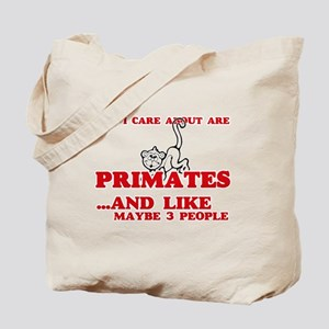 All I care about are Primates Tote Bag