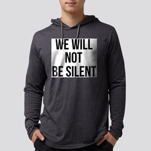 WE WILL NOT BE SILENT - Resist Long Sleeve T-Shirt