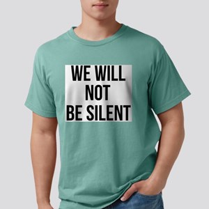 WE WILL NOT BE SILENT - Resist - Politics T-Shirt